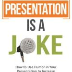 Marshall Chiles – Your Presentation is a Joke