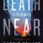 Carrie Stuart Parks – When Death Draws Near
