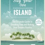 Danny Flood – Buy Your Own Island: The Ultimate Guide to Breaking Free and Making Your Dreams Reality