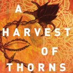Corban Addison – A Harvest of Thorns