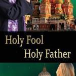 Nicholas A. Marziani, Jr. – Holy Fool, Holy Father