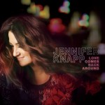 Jennifer Knapp – Love Comes Back Around