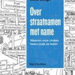 René Dings – Over straatnamen met name: waarom onze straten heten zoals ze heten