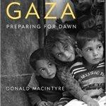 Donald Macintyre – Gaza: Preparing for Dawn