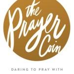 Elisa Morgan – The Prayer Coin: Daring to Pray with Honest Abandon