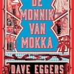 Dave Eggers – De monnik van Mokka