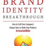 Gregory Diehl – Brand Identity Breakthrough: How to Craft Your Company's Unique Story to Make Your Products Irresistible