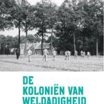 Kathleen De Clercq – De Koloniën van Weldadigheid – een uitzonderlijk experiment