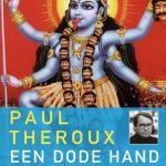 Paul Theroux – Een dode hand: een moord in Calcutta