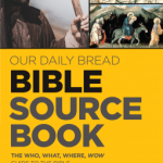 Dave Branon – Our Daily Bread Bible Jesus Sourcebook