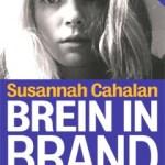 Susannah Cahalan – Brein in brand : hoe mijn lichaam mijn hersenen aanviel