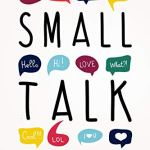 Diane Weston – Small Talk: Why Small Talk is the Secret Ingredient to Connect with Others and Make Everyday Life Easier