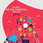 World Retail Banking Report 2019: Banks must collaborate with start-ups to remain relevant as the financial ecosystem evolves