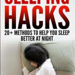 Edward Krets – Sleeping Hacks: 20+ Methods to Help You Sleep Better at Night