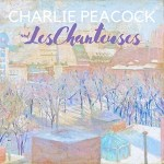 Charlie Peacock  & Les Chanteuses – She Sang for Me, Vol. 1