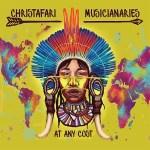 Christafari – Musicianaries: At Any Cost