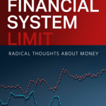 David Kauders – The Financial System Limit: Radical Thoughts About Money