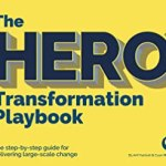 Arif Harbott, Cuan Mulligan – The HERO Transformation Playbook: The step-by-step guide for delivering large-scale change