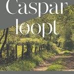 Caspar Janssen – Caspar loopt: Een voettocht door de landschappen van Nederland