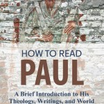 Yung Suk Kim – How to Read Paul : A Brief Introduction to His Theology, Writings, and World