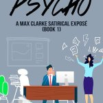 Anthony Ranieri – Corporate Psycho – A Max Clarke Satirical Exposé: Book 1