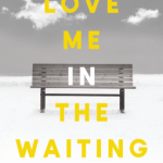 Krystal Ribble – Love Me in the Waiting Trusting God's Purpose When You're Longing for What's Next