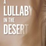 Mojgan Azar – A Lullaby in the Desert: a haunting account of war and desparation