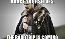 brace-yourselves-the-roadtrip-is-coming