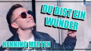 Henning Merten - Du bist ein Wunder