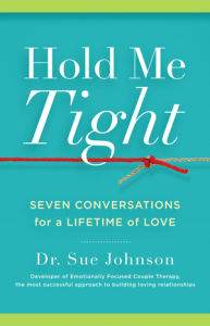 Hold Me Tight - Dr. Sue Johnson