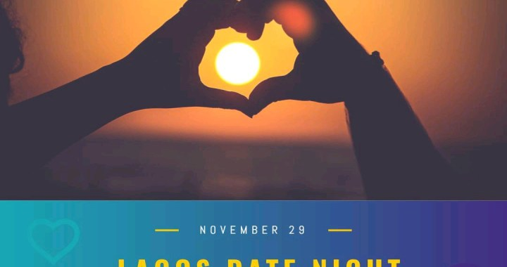 Lagos Date Night: An Event For Lagos Singles