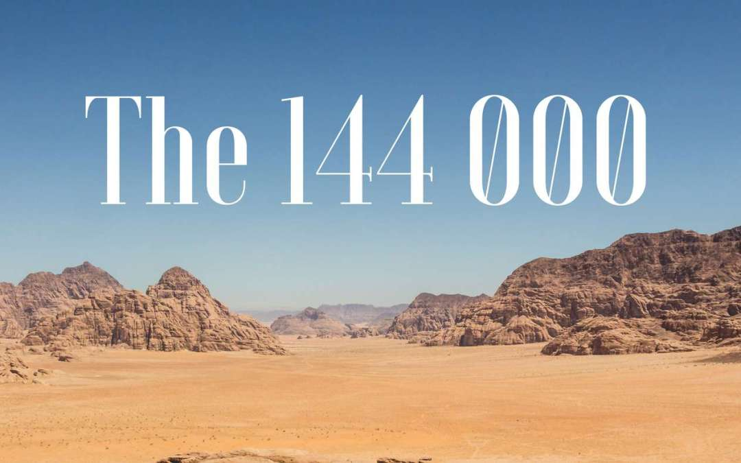 Who are the 144000 in the Bible?