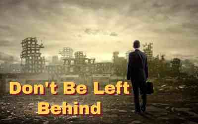 LEFT BEHIND or LIFTED UP?