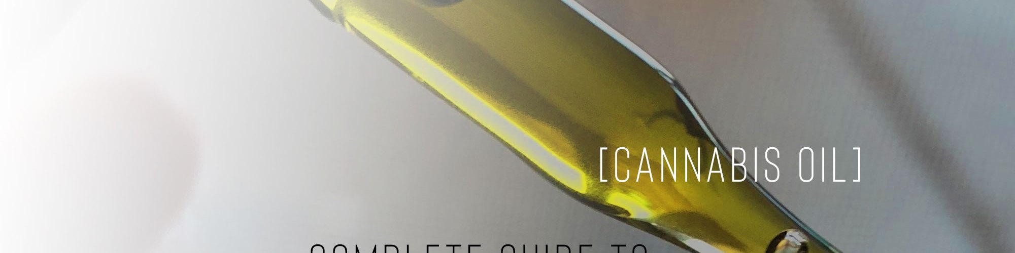 cannabis oil complete guide to potency and quality