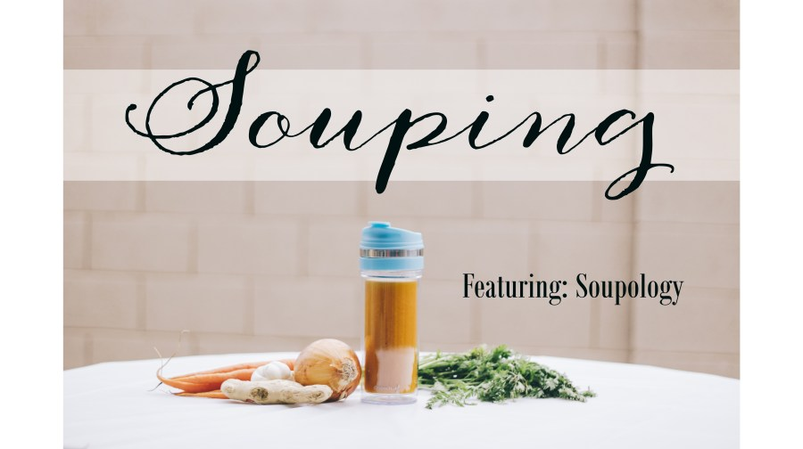Souping: The New Juicing