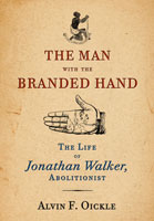 The Man with the Branded Hand - The Life of Jonathan Walker, Abolitionist