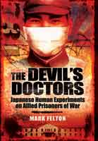 The Devil's Doctors - Japanese Human Experiments on Allied Prisoners of War
