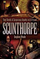 Foul Deeds and Suspicious Deaths in and around Scunthorpe