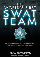 The World's First SWAT Team - W. E. Fairbairn and the Shanghai Municipal Police Reserve Unit