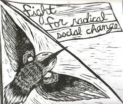 bird holding banner that reads fight for radical social change in cursive black and white image