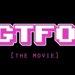 Trailer Release – GTFO: The Movie