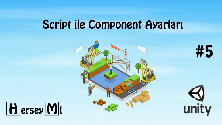 Unity 2D Oyun Tasarımı Ders5 | Script ile Component Ayarları
