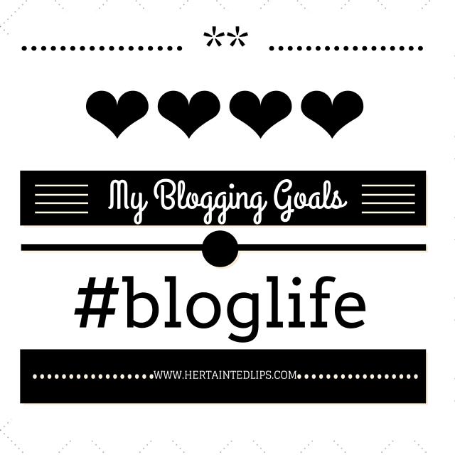 my blogging goals hertaintedlips