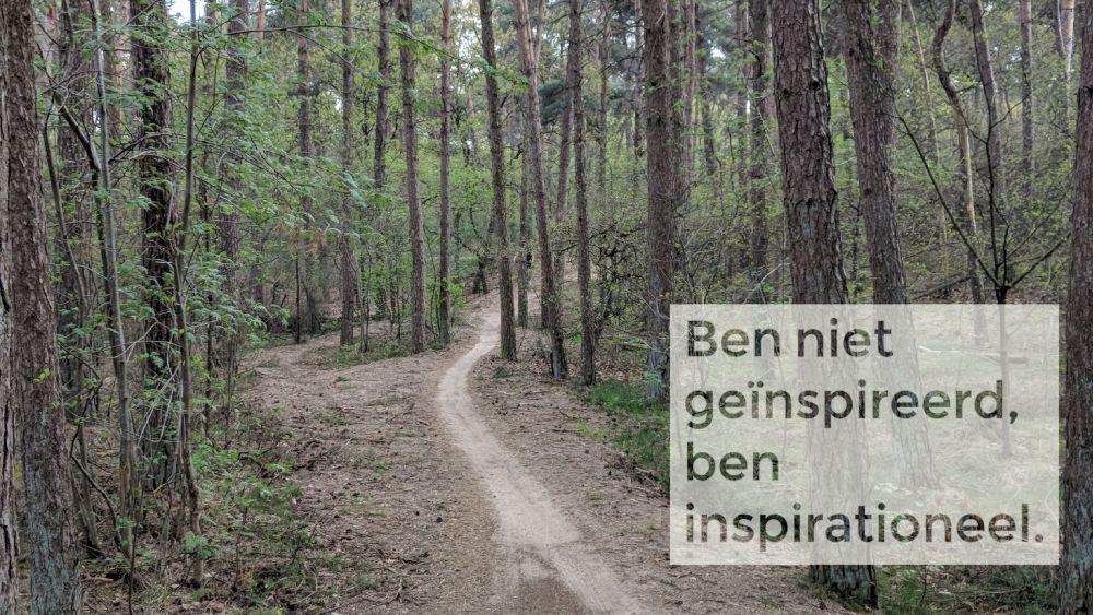 ben niet geinspireerd, ben inspirationeel