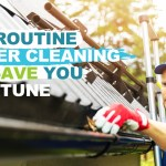 How Routine Gutter Cleaning can save you a Fortune