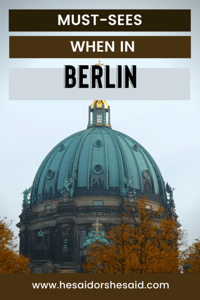 Must-Sees when in Berlin by hesaidorshesaid