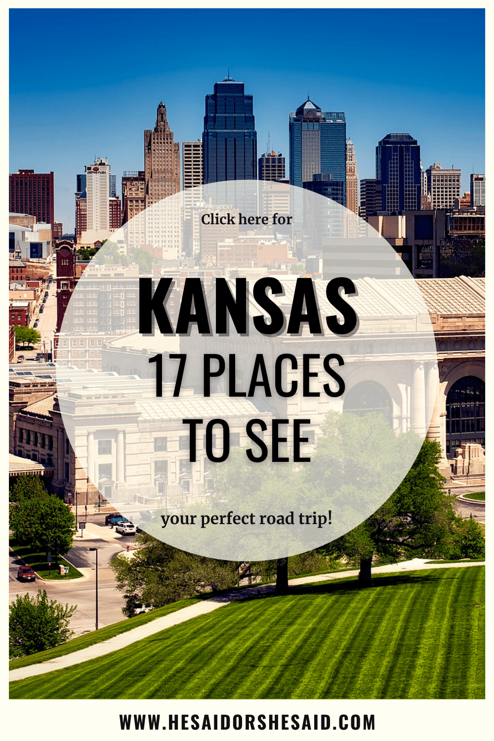 17 Places to see in Kansas by hesaidorshesaid