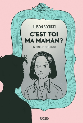 alison-bechdel-cest-toi-ma-maman