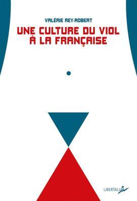 valerie rey-robert une culture du viol a la francaise