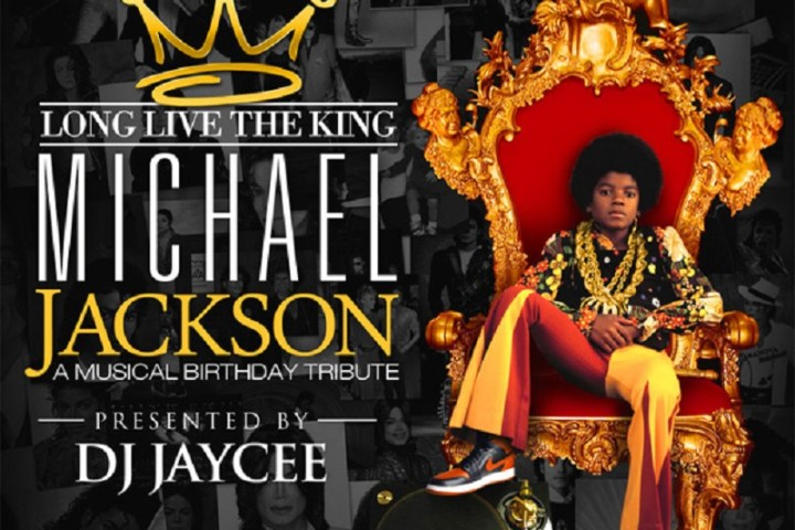 Long Live the King: Michael Jackson, A Musical Birthday Tribute Presented by DJ Jaycee
